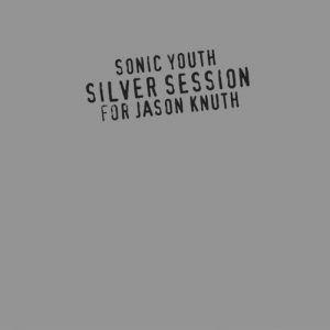 SILVER SESSION (FOR JASON KNUTH) (1998)