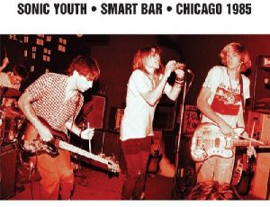 Sonic Youth / Smart Bar Chicago 1985