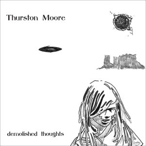 Thurston Moore / Demolished Thoughts